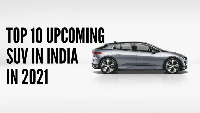 Top 10 Upcoming SUV in India in 2021